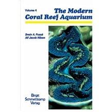 The Modern Reef Aquarium: v. 4: Aquarium Keeping of Snails,Mussels,Sea Stars,Brittle Stars,Sea Urchins,Sea Cucumbers,Tunicates