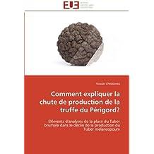 Comment expliquer la chute de production de la truffe du périgord?