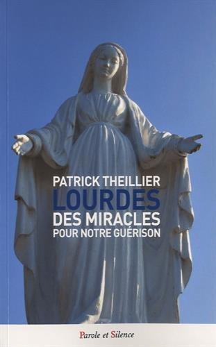 Lourdes des miracles pour notre guérison