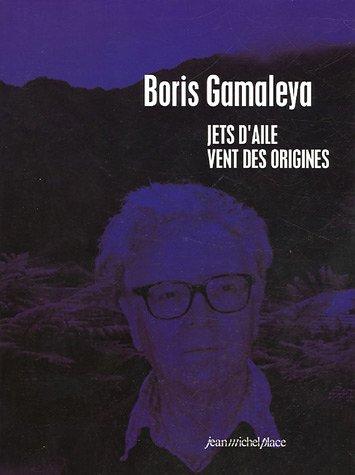 Jets d'aile, vent des origines par Boris de Gamaleya