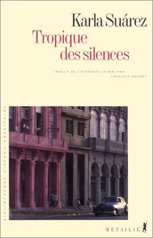 Tropique des silences par Karla Suárez