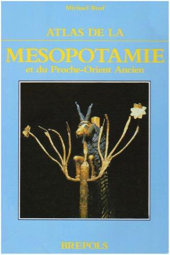 ATLAS DE LA MESOPOTAMIE ET DU PROCHE ORIENT