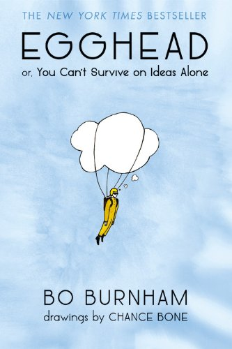 Egghead: Or, You Can't Survive on Ideas Alone -