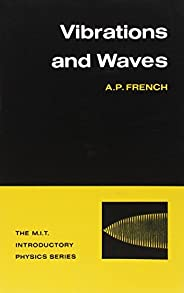 VIBRATIONS AND WAVES (PB 2003) (The M.I.T. Introductory Physics Series)