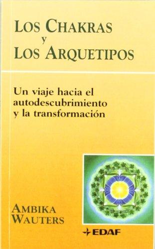 Chakras Y Los Arquetipos, Los (Nueva Era) por Ambika Wauters