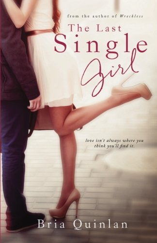 The Last Single Girl (Brew Ha Ha) (Volume 1) by Bria Quinlan (2013-12-18)