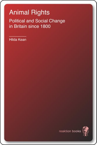 Animal Rights: Political and Social Change in Britain since 1800
