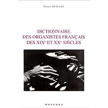 Dictionnaire des organistes français des XIXe et XXe siècles