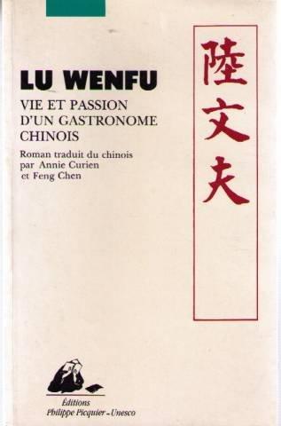 Vie et passion d'un gastronome chinois