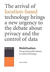 Mobilisation: the Growing Public Interest in Mobile Technology