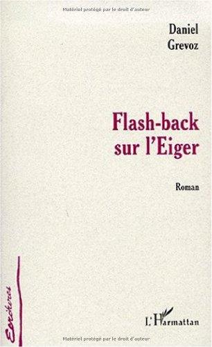 Flash-back sur l'Eiger : roman