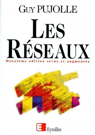 LES RESEAUX. 3ème tirage 1998, 2ème édition par Guy Pujolle