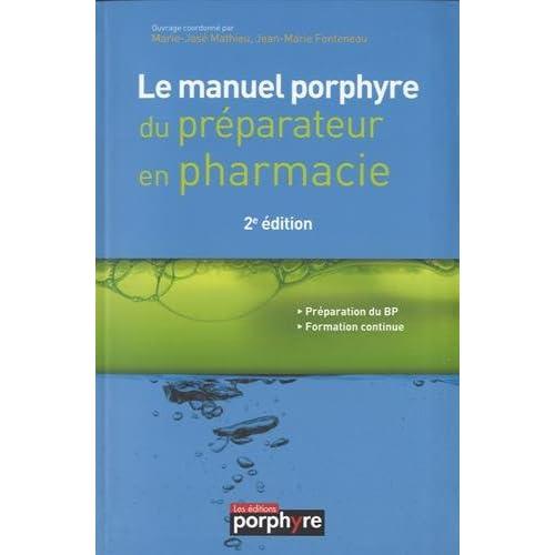 Le manuel porphyre du préparateur en pharmacie