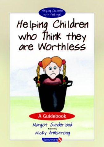 Helping Children with Low Self-Esteem: A Guidebook (Helping Children with Feelings)