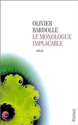 Le Monologue implacable : Eclats, fragments et aphorismes