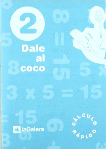 Dale al coco - Cuaderno de cálculo rápido 2 por Vv.Aa.