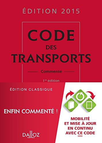 Code des transports 2015, commenté - 1e éd.