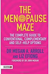 The Menopause Maze: The Complete Guide to Conventional, Complementary and Self-Help Options Paperback