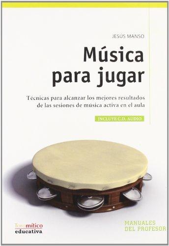 Música para jugar libro y DVD (Educativa. Manuales de profesorado)