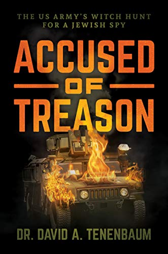 Accused of Treason: The US Army's Witch Hunt for a Jewish Spy (English Edition)