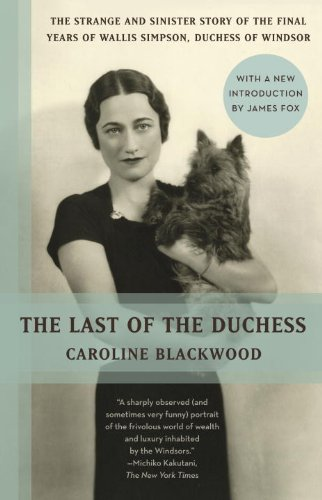 the-last-of-the-duchess-the-strange-and-sinister-story-of-the-final-years-of-wallis-simpson-duchess-