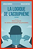 La logique de l'acouphène : Suivi de Petit traité de développement relationnel by