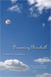 Dreaming Baseball (Writing Sports Series) by Professor James T Farrell (2007-03-23)