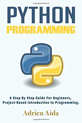 Download Pdf Python Programming How To Program In Python By Adrien