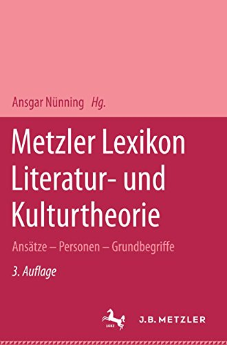 Metzler Lexikon Literatur- und Kulturtheorie: Ansätze - Personen - Grundbegriffe