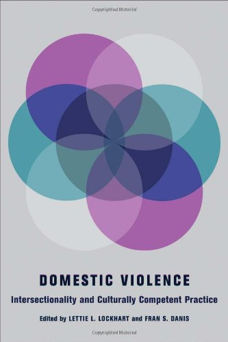 Domestic Violence: Intersectionality and Culturally Competent Practice (Foundations of Social Work Knowledge Series)