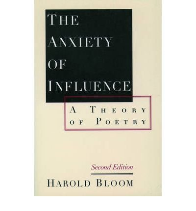 [(The Anxiety of Influence: A Theory of Poetry)] [Author: Prof. Harold Bloom] published on (July, 1997)