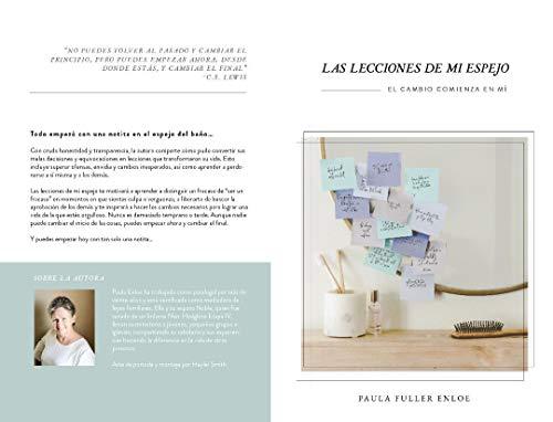 LAS LECCIONES DE MI ESPEJO: EL CAMBIO COMIENZA EN MI por Paula Enloe