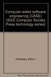 Computer-aided software engineering (CASE) (IEEE Computer Society Press technology series)
