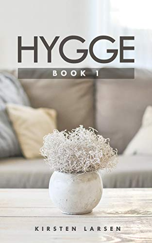 HYGGE: A practical guide to the Danish secrets of Happiness - Book ...