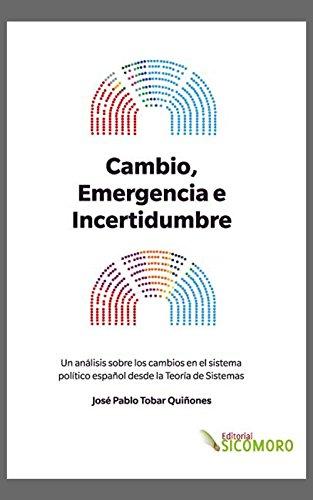 Cambio, Emergencia e Incertidumbre: Un análisis sobre los cambios en el sistema político español desde la teoría de sistemas