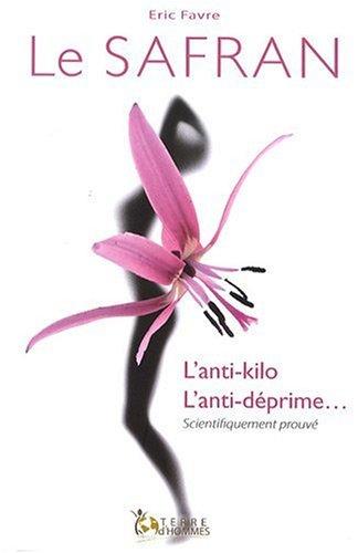 Safran - L'anti-kilo - L'anti-déprime...