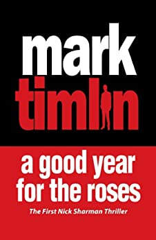 A Good Year for the Roses (Nick Sharman) by [Timlin, Mark]