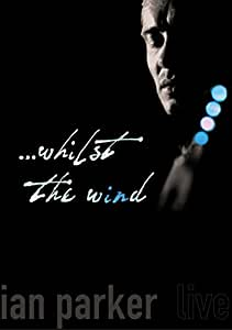 Ian Parker - ... Whilst the Wind