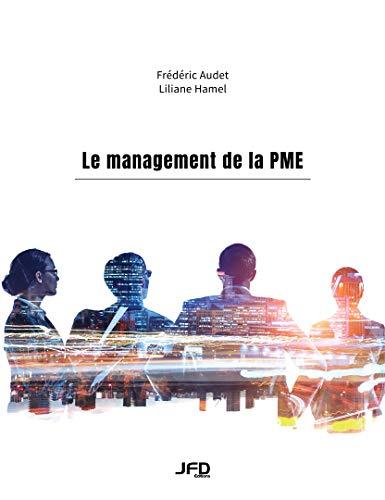 Le management de la PME par Frédéric Audet