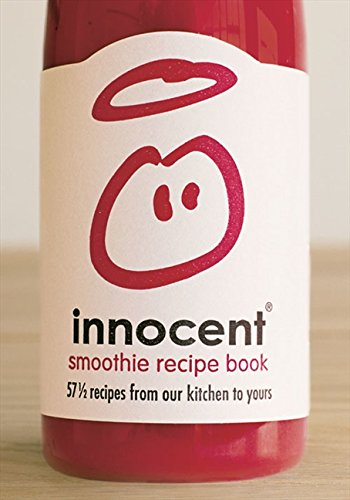 Innocent Smoothie Recipe Book: 57 1/2 Recipes from Our Kitchen to Yours - 57.5