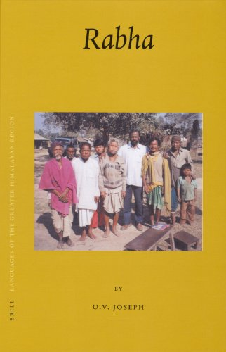 Languages of the Greater Himalayan Region: Rabha Volume 1: Rabha v. 1 (Brill's Tibetan Studies Library/Languages of the Greater Himalayan Region)