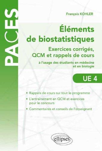 Eléments de Biostatistiques : Exercices Corrigés, QCM et Rappels de Cours à l'Usage des étudiants en médecine et en biologie