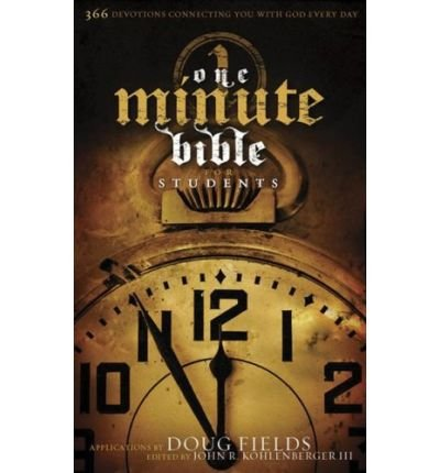 (One Minute Bible for Students: 366 Devotions Connecting You with God Every Day) By Fields, Doug (Author) Paperback on 01-Jul-2007