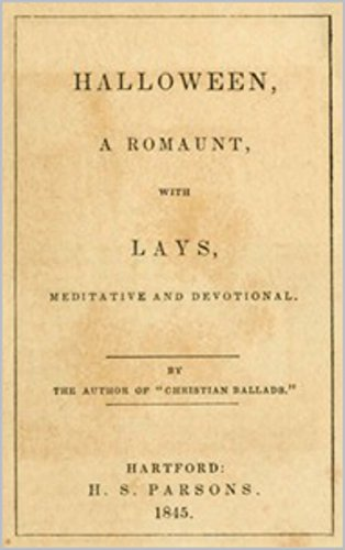 Halloween, A Romaunt with Lays Meditative and Devotional (English Edition)
