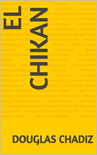 El Chikan (Relatos cortos nº 101) por Douglas ChaDiz