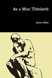 As a Man Thinketh by James Allen (2016-05-12)
