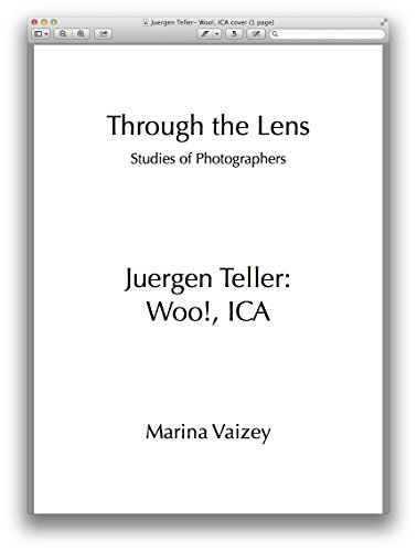 Juergen Teller: Woo!, ICA (Through the Lens Book 12) (English Edition)