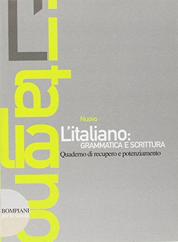 Nuovo l'italiano: grammatica e scrittura. Quaderno di recupero. Per le Scuole superiori