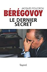 Bérégovoy, le dernier secret (Documents)