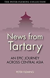 News from Tartary (Peter Fleming Collection)